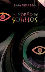 """Trecho retirado do livro """"O Ladrão de Sonhos"""", autora: Dani Ferreira"""