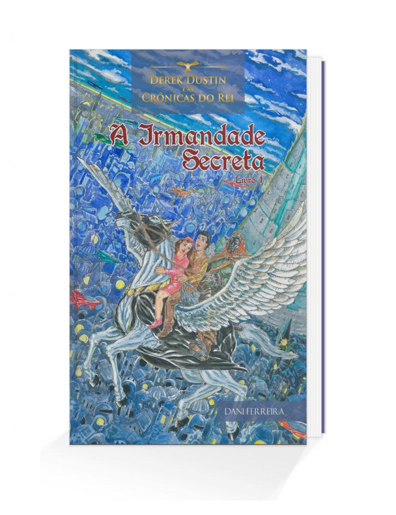 """Trecho retirado do livro """"Derek Dustin e As Crônicas do Rei Livro I – A Irmandade Secreta"""", autora: Dani Ferreira"""