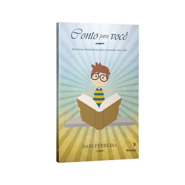 Livros Dani Ferreira - Conto Para Você