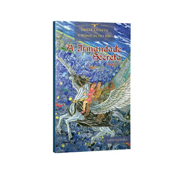 Livro Dani Ferreira - Derek Dustin e As Crônicas do Rei