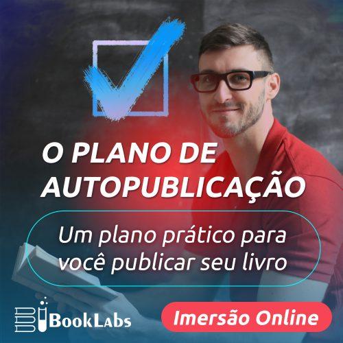 O Plano de Autopublicação - como produzir seu próprio livro - autopublicação